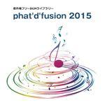 phat'd'fusion 2015 ファット・ディ・フュージョン2015