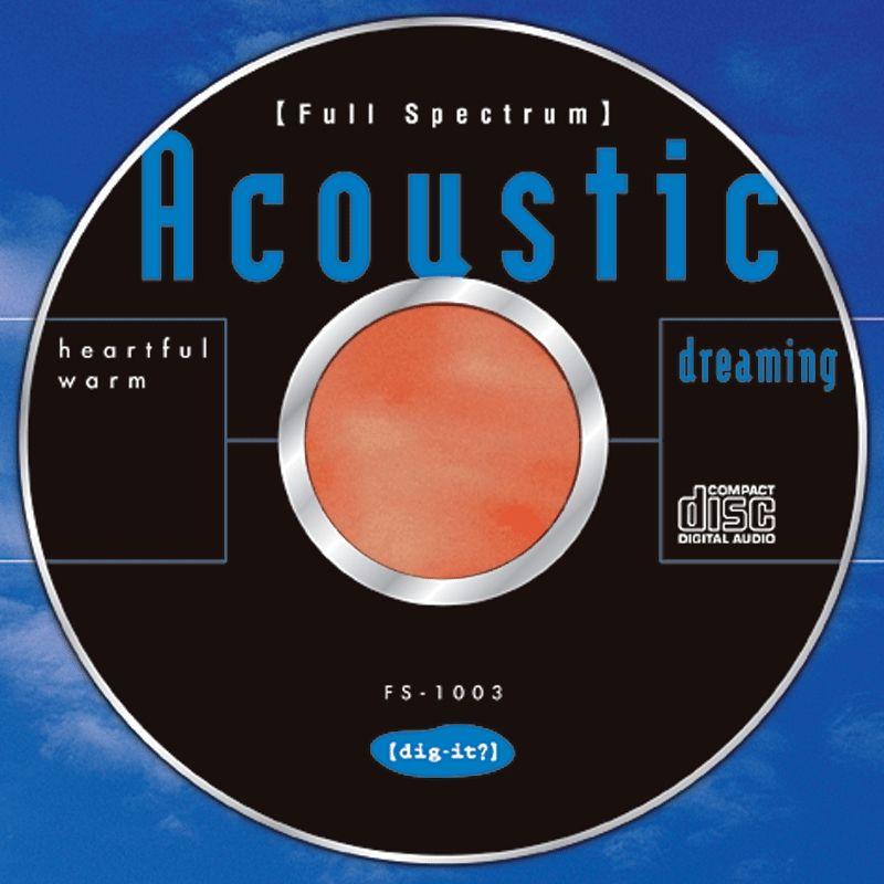 Acoustic dreaming アコースティック・ドリーミング